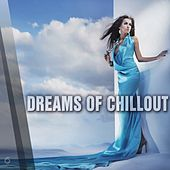 Dreams Of Chillout - EP by Various Artists
