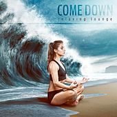 Come Down: Relaxing Lounge by Various Artists