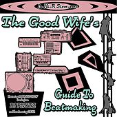 The Good Wife's Guide to Beatmaking by DJ Pnutz