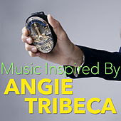 Music Inspired By 'Angie Tribeca' by Various Artists