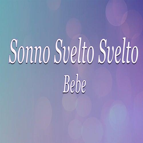 Sonno svelto svelto (Ninna nanna) by Bebe