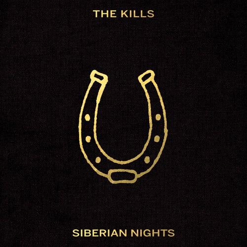 Siberian Nights by The Kills