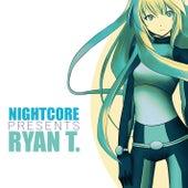 Nightcore Presents Ryan T. von Various Artists
