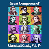 Great Composers of Classical Music, Vol. IV by Various Artists