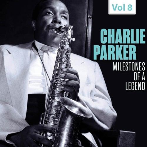 Milestones of a Legend - Charlie Parker, Vol. 8 von Charlie Parker