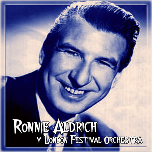 Ronnie Aldrich y London Festival Orchestra by London Festival Orchestra
