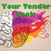 Your Tender Look von Various Artists