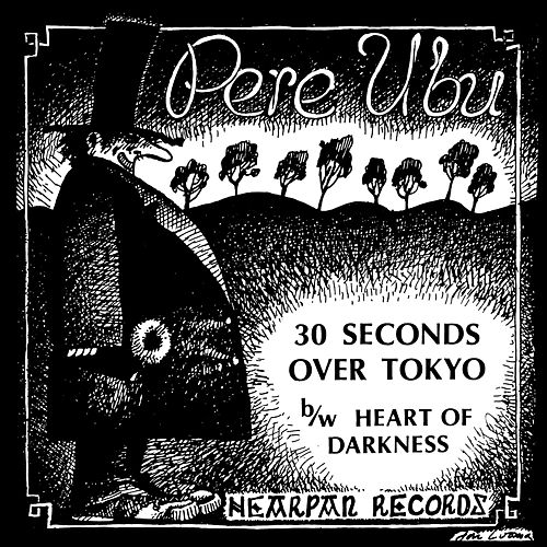 30 Seconds Over Tokyo by Pere Ubu