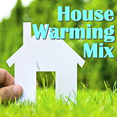House Warming Mix von Various Artists