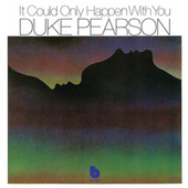 It Could Only Happen With You by Duke Pearson