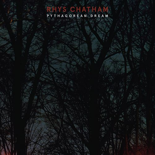 Pythagorean Dream by Rhys Chatham