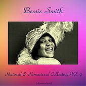 Bessie Smith Restored & Remastered Collection, Vol. 9 (All Tracks Remastered 2016) by Bessie Smith
