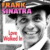 Love Walked In von Frank Sinatra
