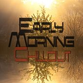 Early Morning Chillout by Various Artists