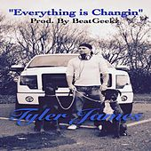 Everything Is Changin by Tyler James
