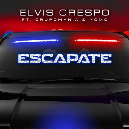 Escapate (feat. Grupo Mania & Yomo) by Elvis Crespo