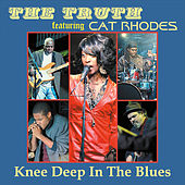 Knee Deep in the Blues by The Truth