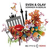 Sommer in Berlin (E.M.C.K. Remix) by Sven & Olav