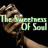 The Sweetness Of Soul von Various Artists