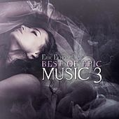 Best of Epic Music 3 by Erik Ekholm