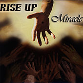 Rise Up by Miracle