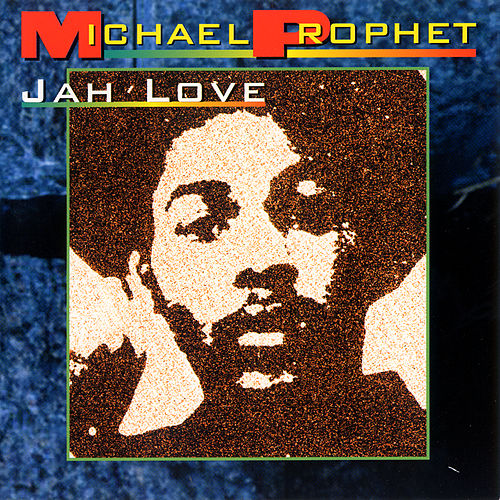 Jah Love by Michael Prophet