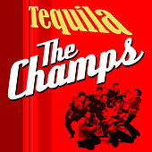 Tequilla - The Champs by The Champs
