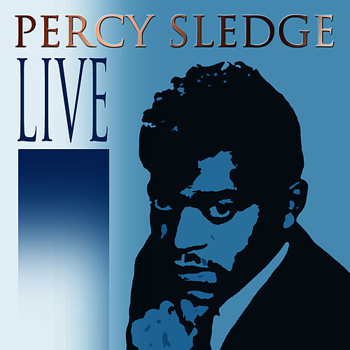 Percy Sledge Live by Percy Sledge