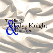 The Hits Of Gladys Knight And The Pips by Gladys Knight