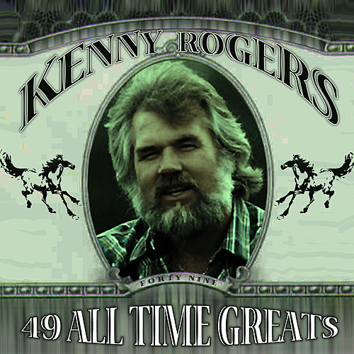 49 All Time Greatest Hits by Kenny Rogers