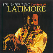 Straighten It Out: The Best Of Latimore by Latimore