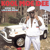 How Ya Like Me Now von Kool Moe Dee
