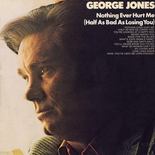 Nothing Ever Hurt Me by George Jones