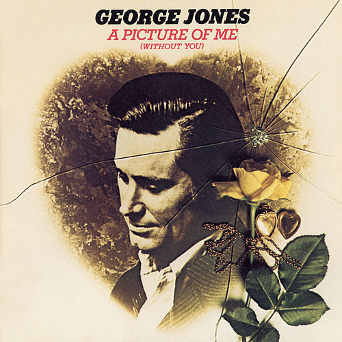 A Picture of Me (Without You) by George Jones