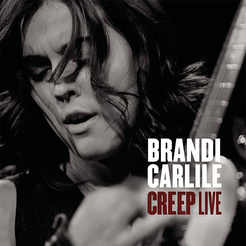 Creep by Brandi Carlile