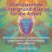 Stimulierende Hintergrund-Klänge für die Arbeit - Mehr Konzentration, leichteres Arbeiten, länger Le by Torsten Abrolat