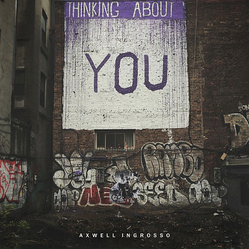 Thinking About You by Axwell Ʌ Ingrosso