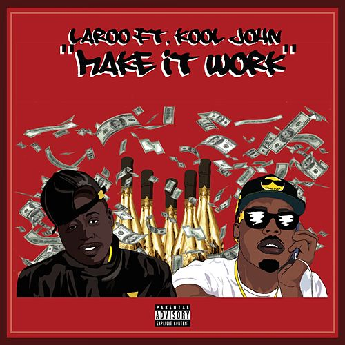 Make It Work (feat. Kool John) - Single by Laroo