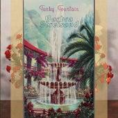 Funky Fountain by Barbra Streisand