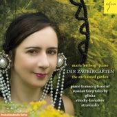 The Enchanted Garden (Piano transcriptions of russian fairy tales by Glinka, Rimsky-Korsakov and Stravinsky) by Maria Lettberg