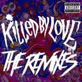 Killed by Love: The Remixes by Daniel Jordan