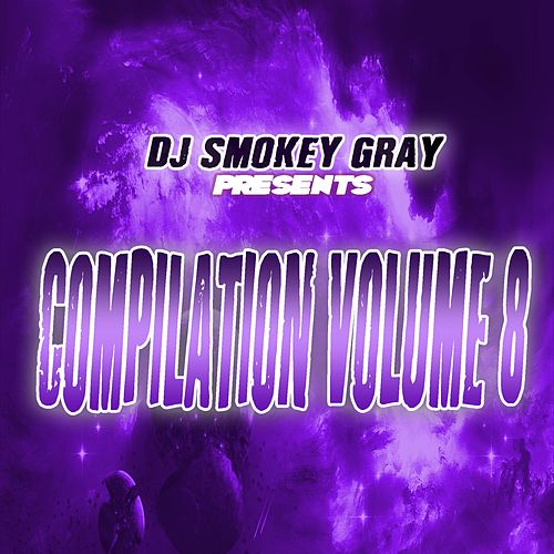 DJ Smokey Gray Presents Compilation Album Volume 8 by Bizarre