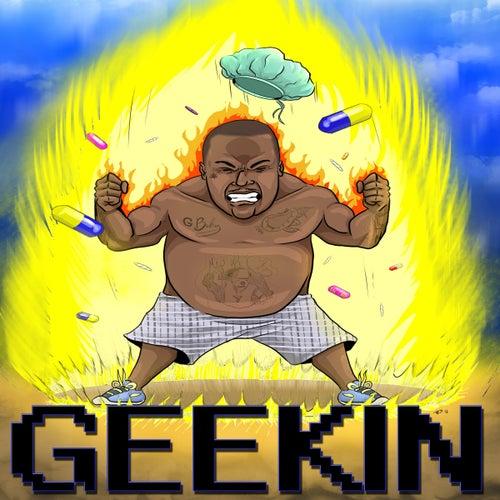 Geekin by Bizarre