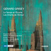 Gérard Grisey: Le temps et l'écume & Les chants de l'amour by Various Artists