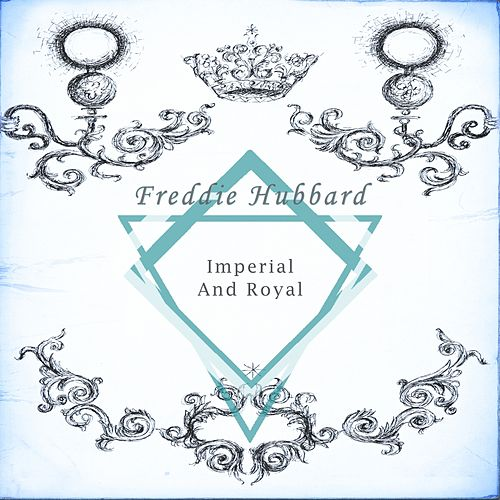 Imperial And Royal von Freddie Hubbard