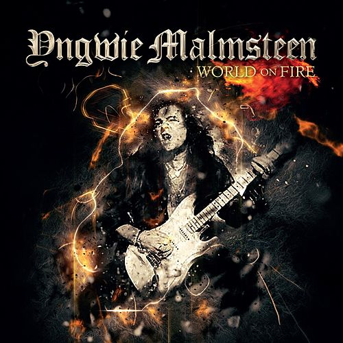 World on Fire by Yngwie Malmsteen