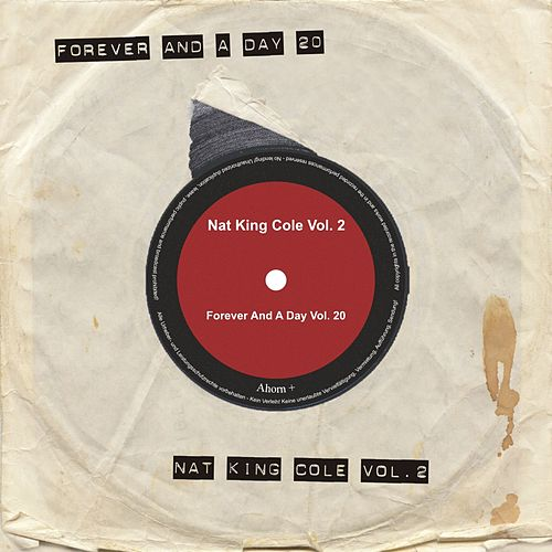 Forever and a Day, Vol. 20 von Nat King Cole