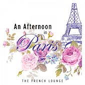An Afternoon in Paris: The French Lounge by Various Artists