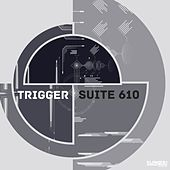 Trigger by Suite 610