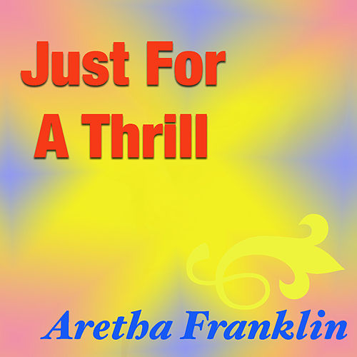 Just For A Thrill von Aretha Franklin